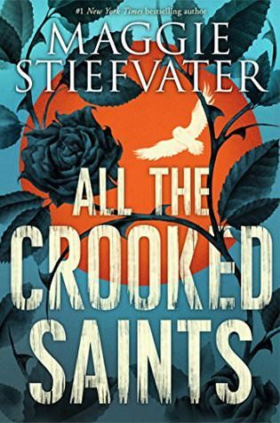 Review: All the Crooked Saints by Maggie Stiefvater